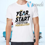 New Year New Start Endless Possibility T-Shirts