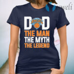 New York Knicks Dad The Man The Myth The Legend Father's Day T-Shirt