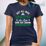 Not All Who Wander Are Lost Some Are Looking For Cool Rocks T-Shirt