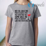 Not all girls are made of sugar spice and everything nice wine T-Shirt