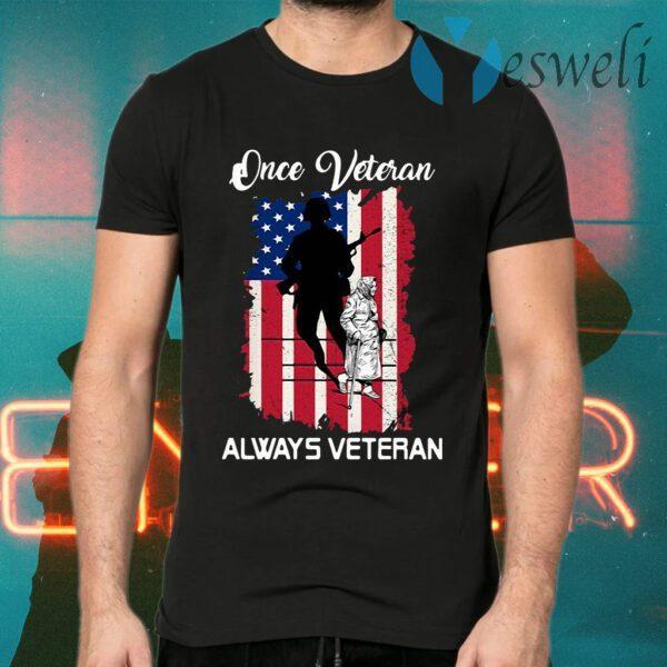 Once Veteran Always Veteran American T-Shirt