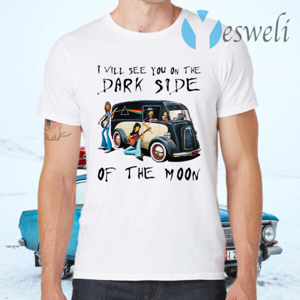 Pink Floyd I Will See You On The Dark Side Of The Moon T-Shirts