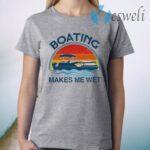 Pontoon Boating Makes Me Wet Retro Style T-Shirt