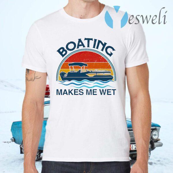 Pontoon Boating Makes Me Wet Retro Style T-Shirts