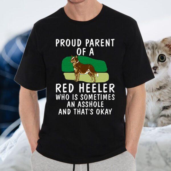 Proud Parent Of A Red Heeler Dog Shirts