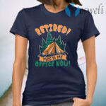 Retired This Is My Office Now Camping T-Shirt