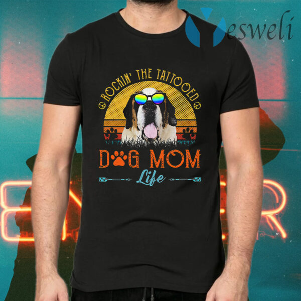 Rockin' The Tattoed Dog Mom Life T-Shirts