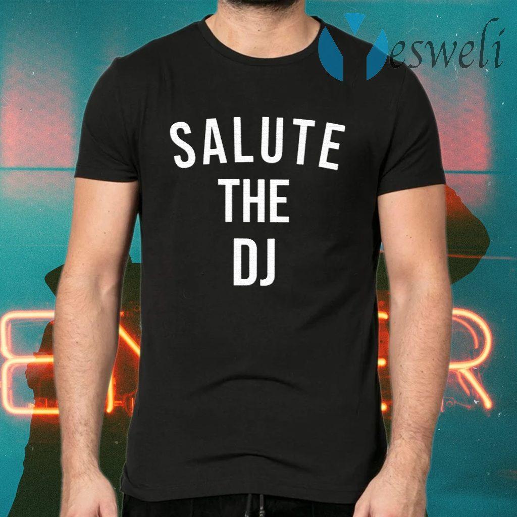 Salute The DJ T-Shirts