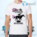 She Wants The Dirt Racecourse T-Shirts