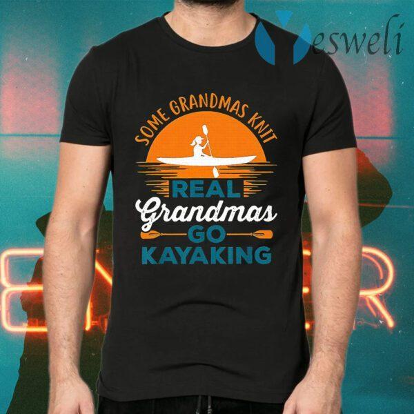 Some Grandmas Knit Real Grandmas Go Kayaking Sunset T-Shirts