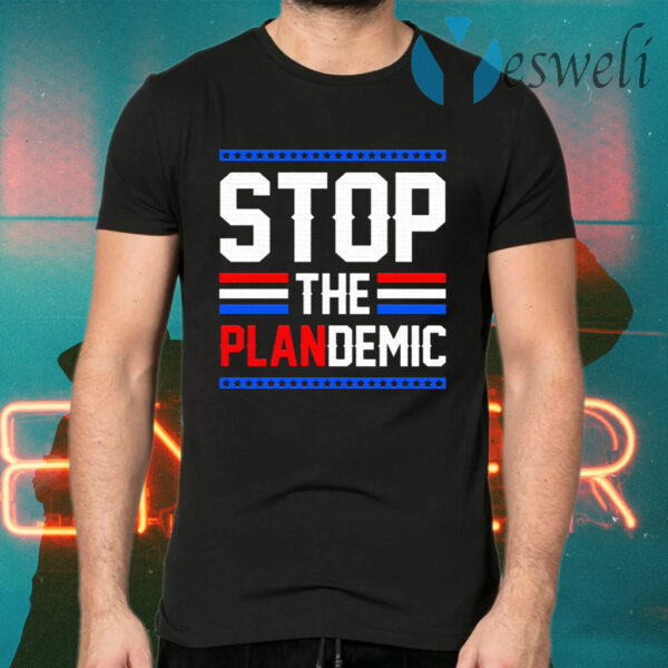 Stop The Plandemic Covid-19 T-Shirts