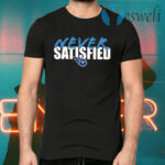 Tennessee Titans Never Satisfied T-Shirts