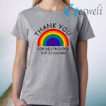 Thank You For Destroying The Economy T-Shirt