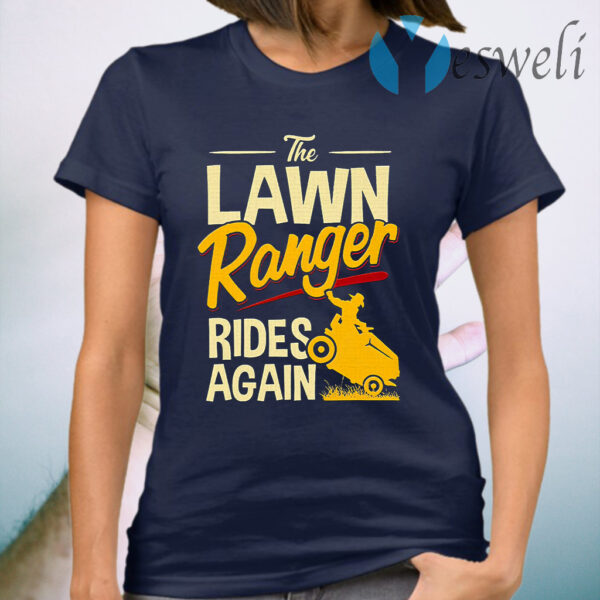 The Lawn Ranger Rides Again Tractor Mowing T-Shirt