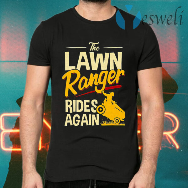 The Lawn Ranger Rides Again Tractor Mowing T-Shirts
