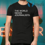 The World Needs Journalists T-Shirts