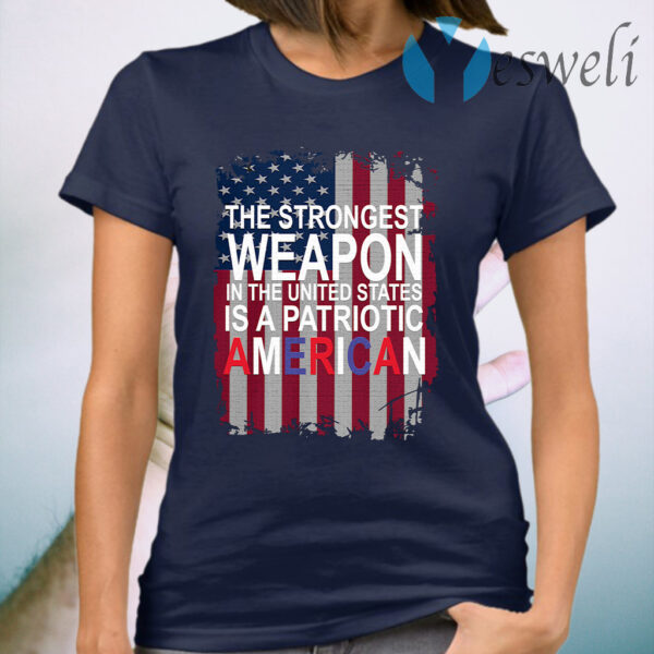 The strong weapon in the United States is a Patriotic American flag T-Shirt