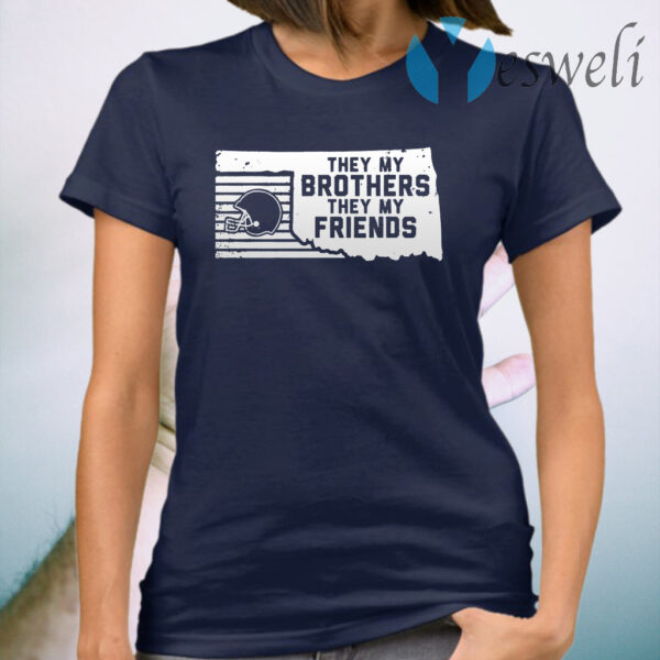 They my brothers they my friends T-Shirt