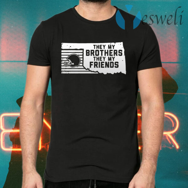 They my brothers they my friends T-Shirts