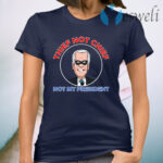Thief Not Chief Joe Biden Is Not My President T-Shirt