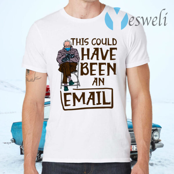 This Could Have Been An Email Bernie Sanders Mittens Meme T-Shirt