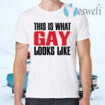 This is what gay looks like T-Shirts