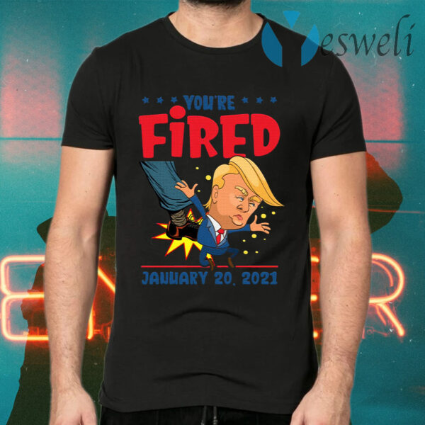 Trump You're Fired 46th President Inauguration Day 2021 T-Shirts