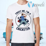 Trust Me I'm A Cricketer T-Shirts