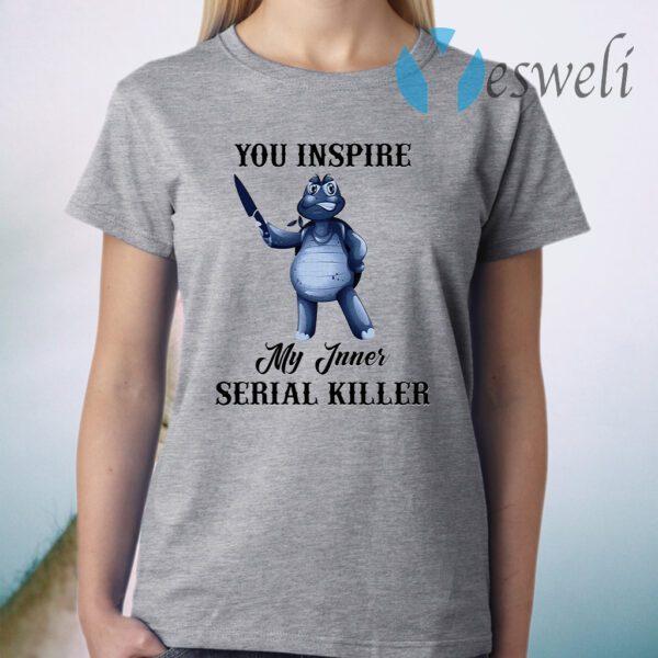 Turtle you inspire my inner serial killer T-Shirt