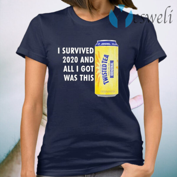 Twisted Tea Meme I Survived 2020 And I Got Was This Twisted Tea T-Shirt