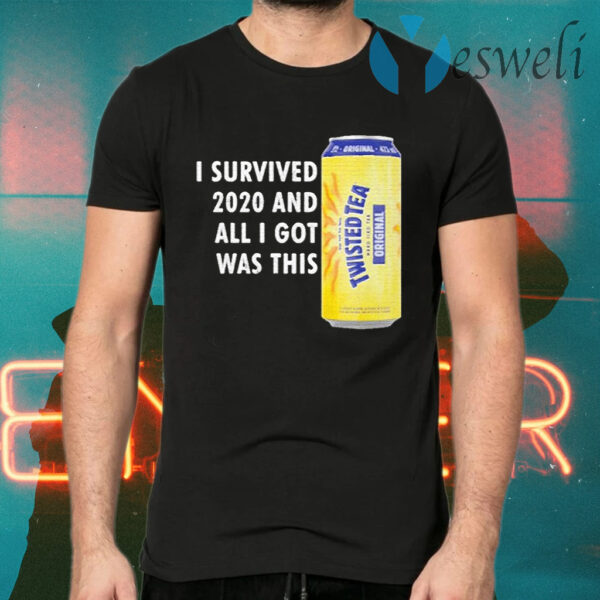 Twisted Tea Meme I Survived 2020 And I Got Was This Twisted Tea T-Shirts
