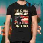 Veteran This Is How Americans Take A Knee T-Shirts