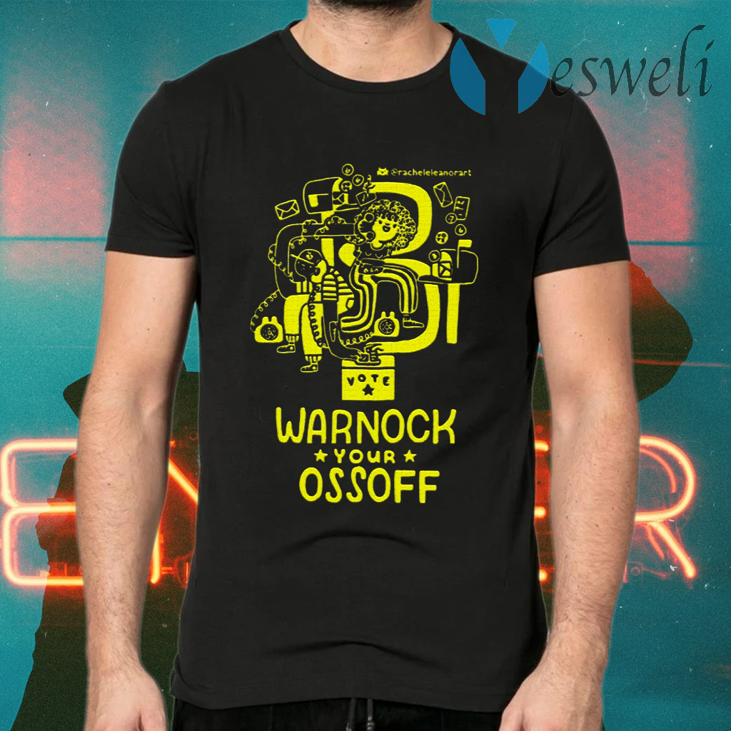 Warnock Your Ossoff T-Shirts