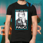 We Are All Fauci T-Shirts