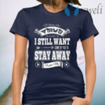When the Virus Is Over I Still Want Some of You to Stay Away from Me T-Shirt