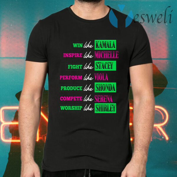 Win Like Kamala Inspire Like Michelle Powerful Leader T-Shirt