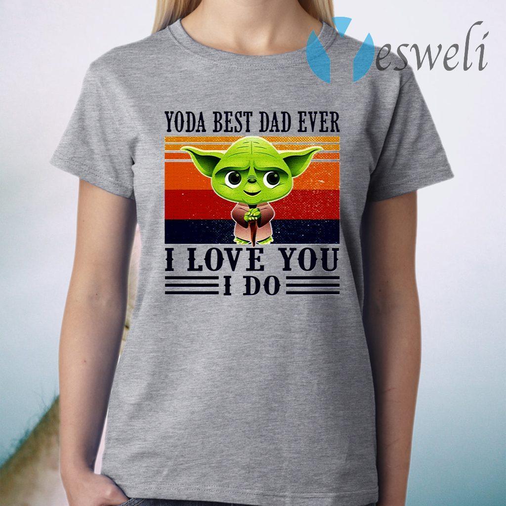Yoda Best Dad Ever I Love You I Do Vintage T-Shirt