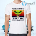 Yoda Best Dad Ever I Love You I Do Vintage T-Shirts
