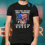 Your First Mistake Was Thinking I Was One Of The Sheep T-Shirts