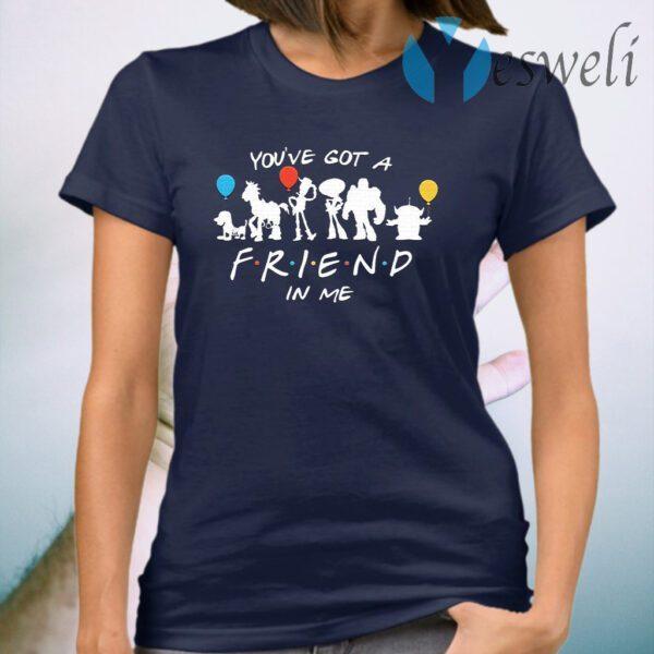 You've Got A Friend In Me T-Shirt