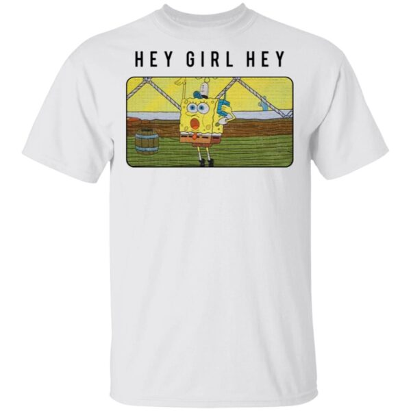 SpongeBob Hey Girl Hey T-Shirt