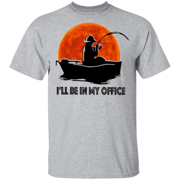 I'll Be In My Office T-Shirt