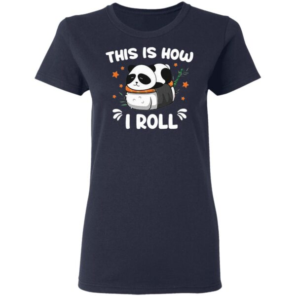 Panda this is how I roll T-Shirt