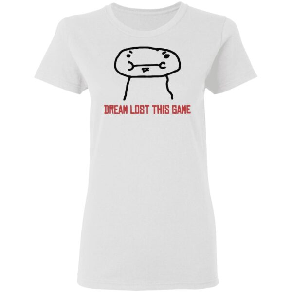 Dream Lost This Game T-Shirt