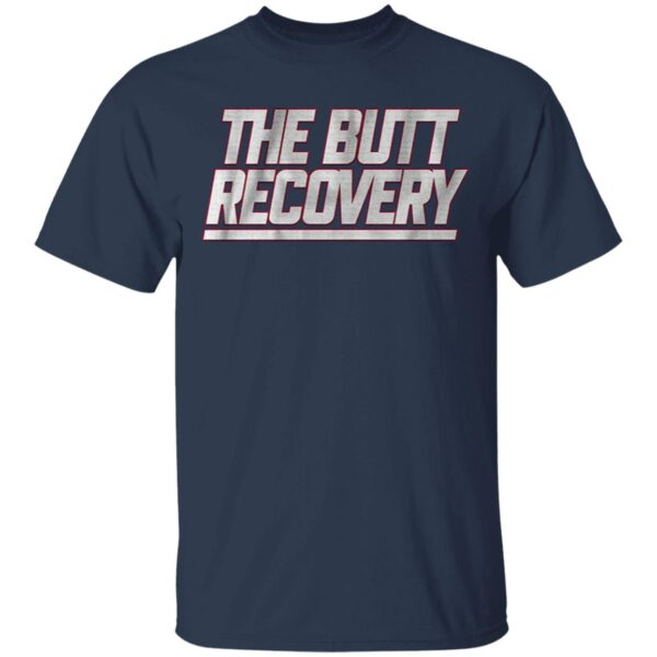 The butt recovery T-Shirt