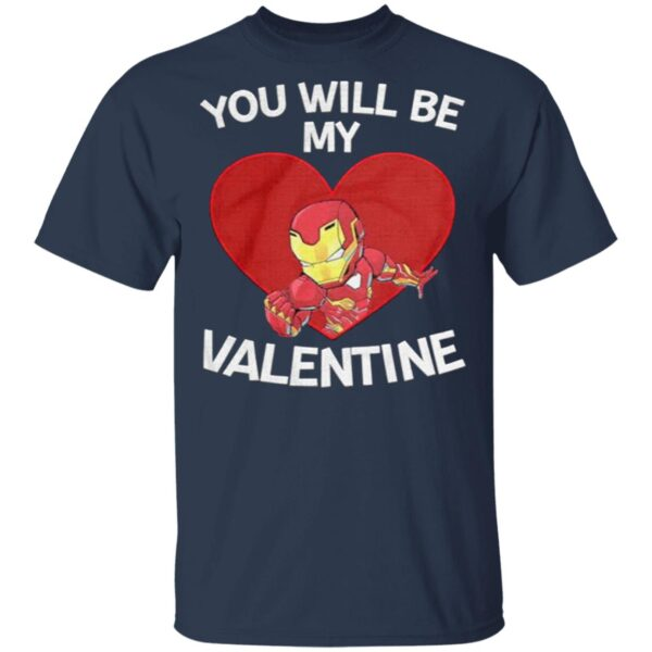 Iron Man You Will Be My Valentine T-Shirt