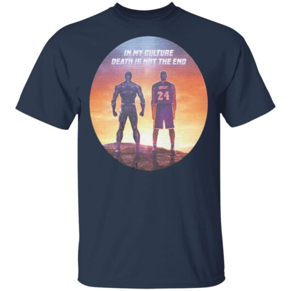 Black Panther and Bryant Kobe in My Culture Death is not the end T-Shirt
