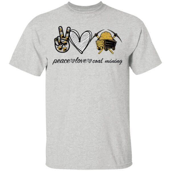 Peace Love Coal Mining T-Shirt