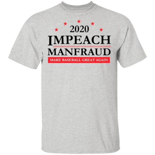 2020 impeach manfred make baseball great again T-Shirt
