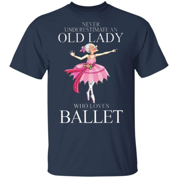 Never Underestimate An Old Lady Who Loves Ballet T-Shirt